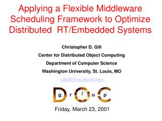 Applying a Flexible Middleware Scheduling Framework to Optimize Distributed  RT/Embedded Systems