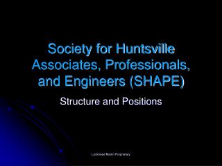 Society for Huntsville Associates, Professionals, and Engineers (SHAPE)