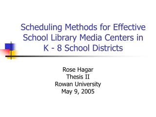 Scheduling Methods for Effective School Library Media Centers in  K - 8 School Districts