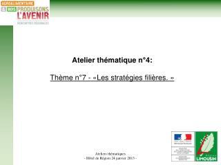 Atelier thématique n°4: Thème n°7 - «Les stratégies filières.»