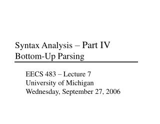 Syntax Analysis  – Part IV Bottom-Up Parsing