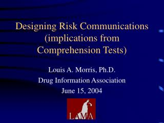 Designing Risk Communications (implications from Comprehension Tests)