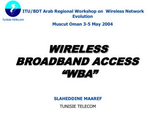 "WIRELESS BROADBAND ACCESS  "" WBA """