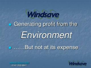 Generating profit from the     Environment   ……But not at its expense
