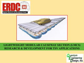 LIGHTWEIGHT MODULAR CAUSEWAY SECTION (LMCS) RESEARCH & DEVELOPMENT FOR TSV APPLICATIONS
