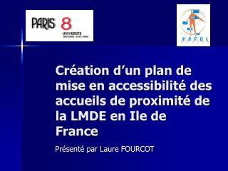 Création d'un plan de mise en accessibilité des accueils de proximité de la LMDE en Ile de France