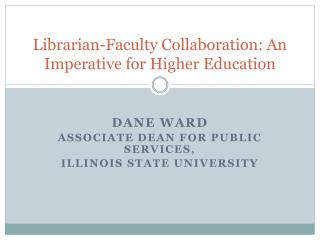 Librarian-Faculty Collaboration: An Imperative for Higher Education