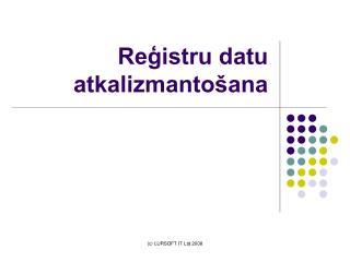 Reģistru datu atkalizmantošana