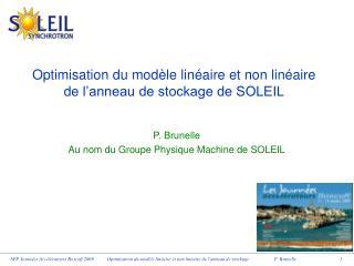 Optimisation du modèle linéaire et non linéaire  de l'anneau de stockage de SOLEIL