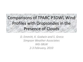Comparisons of TPARC P3DWL Wind Profiles with  Dropsondes  in the Presence of Clouds