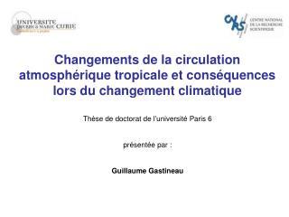 Thèse de doctorat de l'université Paris 6  présentée par : Guillaume Gastineau