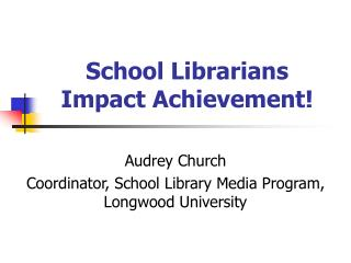 School Librarians  Impact Achievement