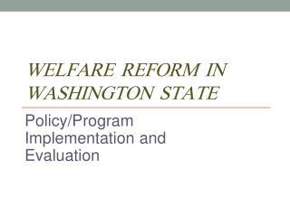 Welfare   Reform  in  Washington   State