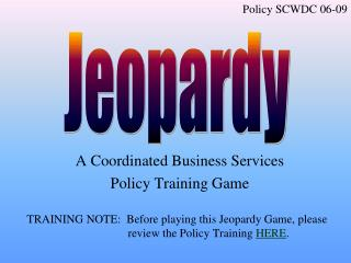 A Coordinated Business Services  Policy Training Game