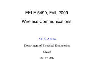 EELE 5490, Fall, 2009 Wireless Communications