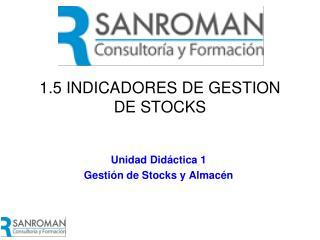 1.5 INDICADORES DE GESTION DE STOCKS
