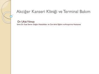 Akciğer Kanseri Kliniği ve Terminal Bakım