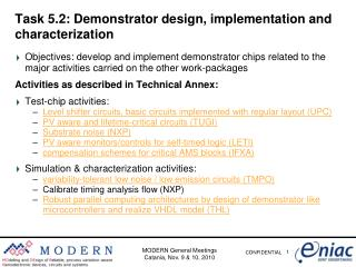 Task 5.2: Demonstrator design, implementation and characterization