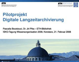 Pilotprojekt  Digitale Langzeitarchivierung