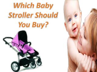 Which Baby Stroller Should You Buy?