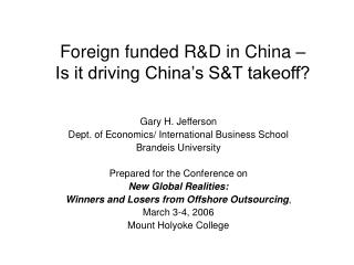 Foreign funded R&D in China �  Is it driving China�s S&T takeoff?