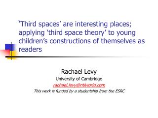 Third spaces  are interesting places; applying  third space theory  to young children s constructions of themselves as