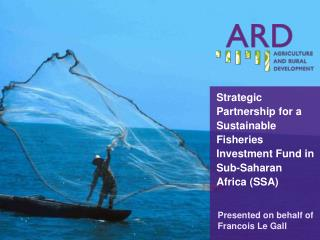 Strategic Partnership for a Sustainable Fisheries Investment Fund in Sub-Saharan Africa (SSA)