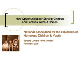 New Opportunities for Serving Children  and Families Without Homes