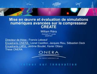 Mise en œuvre et évaluation de simulations numériques avancées sur le compresseur CREATE