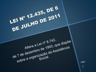 LEI Nº 12.435, DE 6 DE JULHO DE 2011