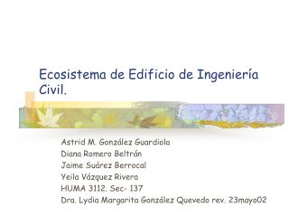 Ecosistema de Edificio de Ingeniería Civil.