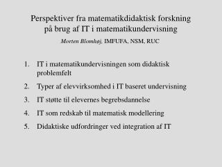 Perspektiver fra matematikdidaktisk forskning på brug af IT i matematikundervisning