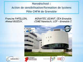 Nano@school :  Action de sensibilisation/formation de lycéens  Pôle CNFM de Grenoble