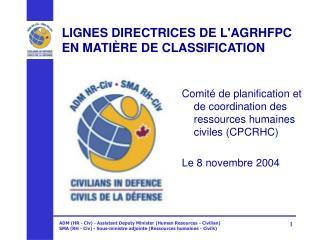 LIGNES DIRECTRICES DE L'AGRHFPC EN MATIÈRE DE CLASSIFICATION
