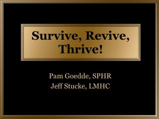 Survive, Revive, Thrive!