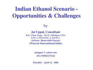 Indian Ethanol Scenario - Opportunities & Challenges