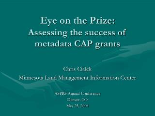 Eye on the Prize: Assessing the success of  metadata CAP grants
