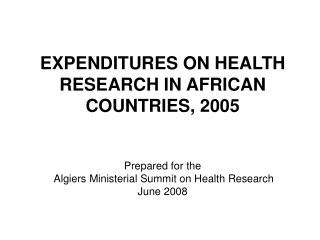 EXPENDITURES ON HEALTH RESEARCH IN AFRICAN COUNTRIES, 2005