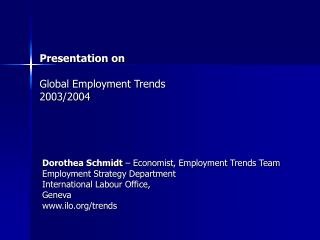 Presentation on  Global Employment Trends 2003/2004