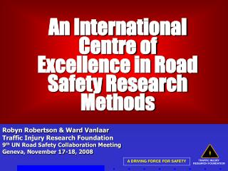 An International Centre of Excellence in Road Safety Research Methods