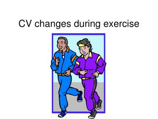 CV changes during exercise