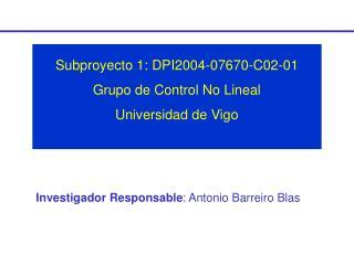 Investigador Responsable : Antonio Barreiro Blas