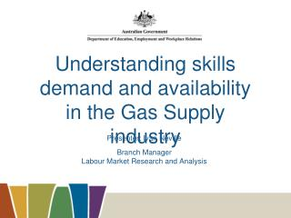 Presenter: Ivan Neville Branch Manager  Labour Market Research and Analysis