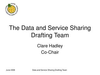 The Data and Service Sharing Drafting Team
