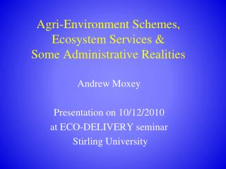 Agri-Environment Schemes, Ecosystem Services & Some Administrative Realities