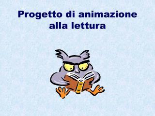Progetto di animazione alla lettura
