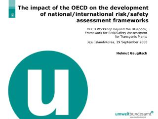 OECD Workshop Beyond the Bluebook, Framework for Risk/Safety Asssessment for Transgenic Plants