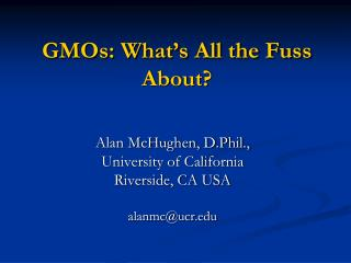 GMOs: What�s All the Fuss About?
