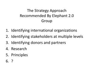 The Strategy Approach Recommended By Elephant 2.0 Group