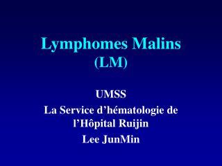 Lymphome s  Malin s (LM)
